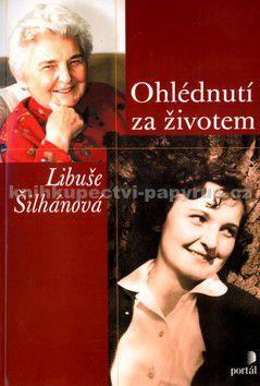 Libuše Šilhánová, Hana Pacltová: Ohlédnutí za životem cena od 99 Kč