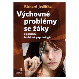Richard Jedlička: Výchovné problémy s žáky z pohledu hlubinné psychologie cena od 250 Kč