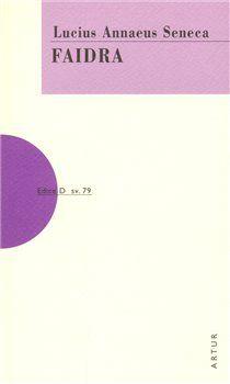 Lucius Annaeus Seneca: Faidra cena od 133 Kč