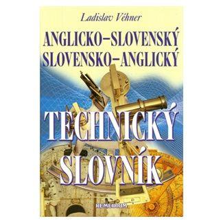 Ladislav Véhner: Anglicko-slovenský slovensko-anglický technický slovník cena od 417 Kč