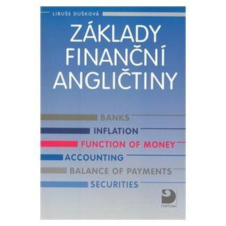 Libuše Dušková: Základy finanční angličtiny cena od 155 Kč