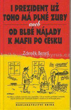 Zdeněk Beneš: I prezident už toho má plné zuby cena od 189 Kč