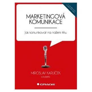 Miroslav Karlíček: Marketingová komunikace cena od 245 Kč