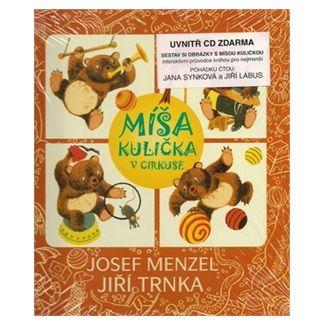 Josef Menzel, Jiří Trnka: Míša Kulička v cirkuse + CD s ilustracemi Jiřího Trnky cena od 197 Kč