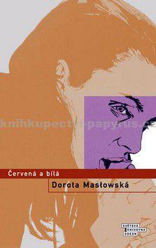 Dorota Masłowska: Červená a bílá cena od 199 Kč