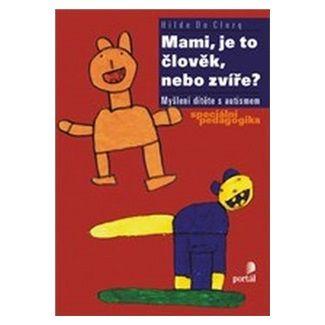 Hilde De Clercq: Mami, je to člověk nebo zvíře? cena od 116 Kč