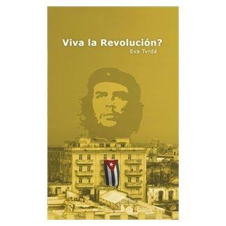Eva Tvrdá: Viva la Revolución? cena od 125 Kč