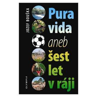 Jozef Bouška: Pura vida aneb šest let v ráji cena od 61 Kč