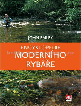 John Bailey: Encyklopedie moderního rybáře cena od 380 Kč