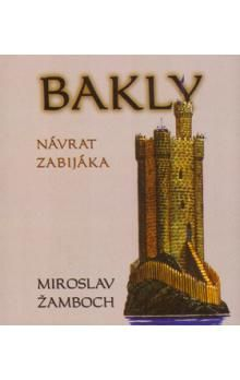 Miroslav Žamboch: Bakly - Návrat zabijáka cena od 40 Kč