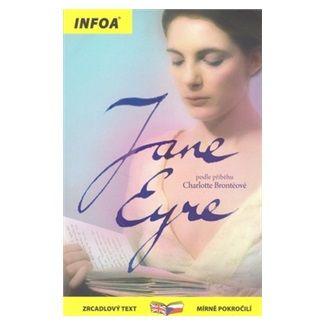 Charlotte Brontë: Jane Eyre/Jana Eyrová - Zrcadlová četba cena od 131 Kč