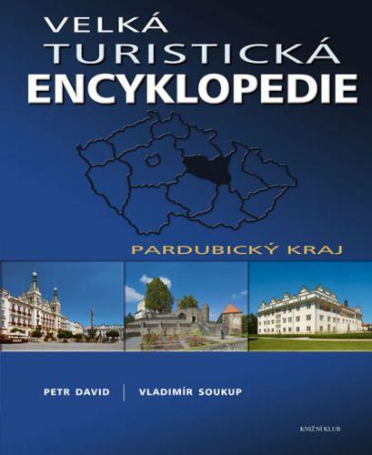 Vladimír Soukup, Petr David: Velká turistická encyklopedie - Pardubický kraj cena od 199 Kč