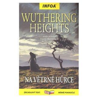Emily Brontë: Wuthering Heights/Na Větrné hůrce - Zrcadlová četba cena od 171 Kč