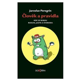 Jaroslav Peregrin: Člověk a pravidla cena od 152 Kč