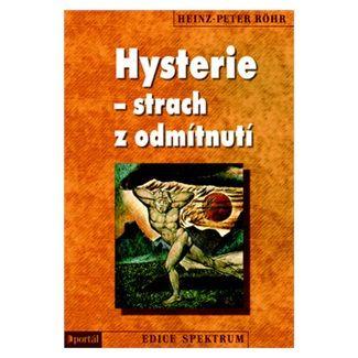 Heinz-Peter Röhr: Hysterie - strach z odmítnutí cena od 181 Kč