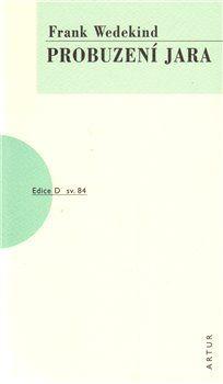 Frank Wedekind: Probuzení jara cena od 59 Kč