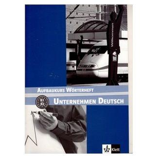 Becker N., Braunert W.: Unternehmen Deutsch Aufbaukurs - Slovníček cena od 221 Kč