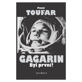 Pavel Toufar: Gagarin - Byl první? cena od 123 Kč