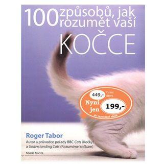 Roger Tabor: 100 způsobů jak porozumět vaší kočce - Roger Tabor cena od 279 Kč