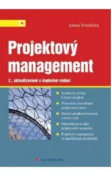 Alena Svozilová: Projektový management - Systémový přístup k řízení projektů cena od 391 Kč