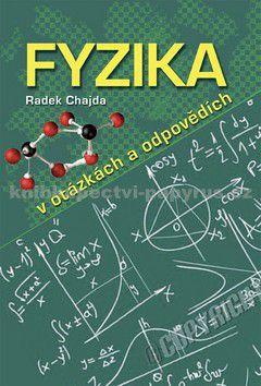 Radek Chajda: Fyzika v otázkách a odpovědích cena od 0 Kč