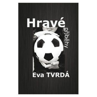 Eva Tvrdá: Hravé příběhy cena od 152 Kč