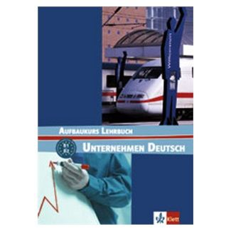Becker N., Braunert W.: Unternehmen Deutsch Aufbaukurs - učebnice cena od 517 Kč