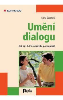 Alena Špačková: Umění dialogu - Jak si s lidmi opravdu porozumět cena od 72 Kč