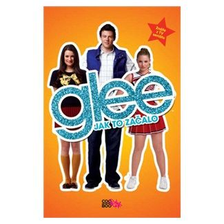 Sophia Lowell: Glee - Jak to začalo cena od 178 Kč