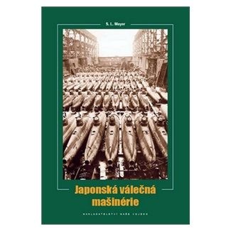S. L. Mayer: Japonská válečná mašinérie cena od 194 Kč