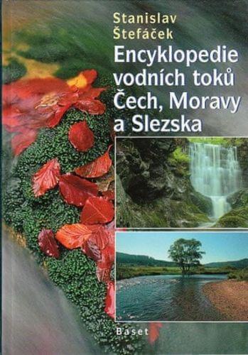 Stanislav Štefáček: Encyklopedie vodních toků Čech, Moravy a Slezska cena od 244 Kč