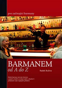 Radek Bušina: Barmanem od A do Z cena od 113 Kč