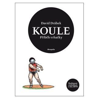 David Drábek: Koule - příběh vrhačky cena od 38 Kč
