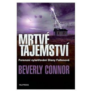 Beverly Connor: Mrtvé tajemství cena od 186 Kč