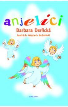 Barbara Derlická, Wojciech Kuźmiński: Anjelíci cena od 33 Kč