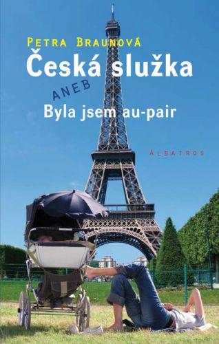 Petra Braunová: Česká služka aneb Byla jsem au-pair cena od 35 Kč