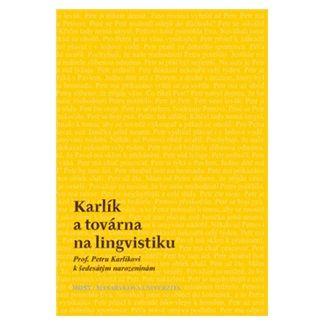 Jana Zmrzlíková: Karlík a továrna na lingvistiku cena od 164 Kč