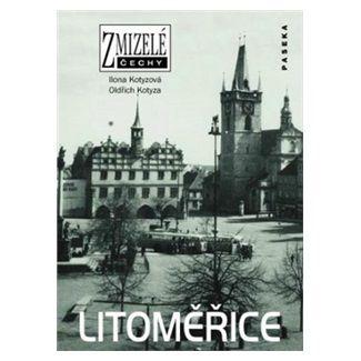Oldřich Kotyza, Ilona Kotyzová: Litoměřice cena od 199 Kč