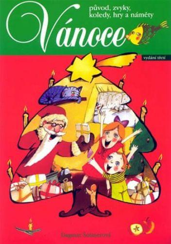 Dagmar Šottnerová: Vánoce - původ, zvyky, koledy, hry a náměty cena od 104 Kč