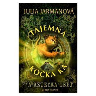 Julia Jarman: Tajemná kočka Ka… a aztécká oběť cena od 159 Kč