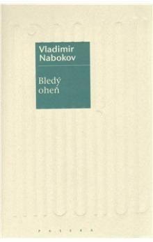 Vladimir Nabokov: Bledý oheň cena od 240 Kč
