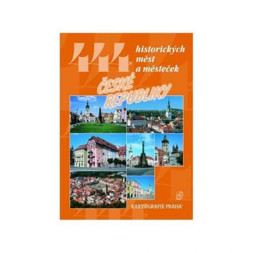 Vladimír Soukup, Peter David: 444 historických měst a městeček České republiky cena od 499 Kč
