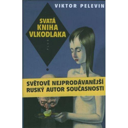 Viktor Olegovič Pelevin: Svatá kniha vlkodlaka cena od 237 Kč