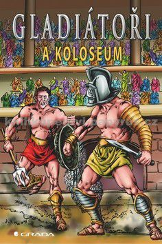 Nick Saunders: Gladiátoři a Koloseum cena od 58 Kč