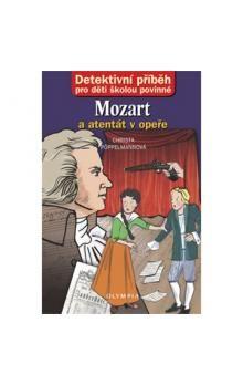 Christa Pöppelmann: Mozart a atentát v opeře - Detektivní příběh pro děti školou povinné cena od 73 Kč