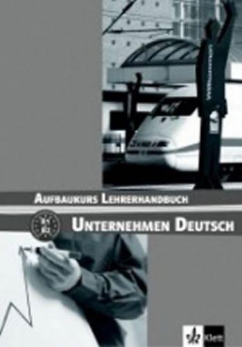 Becker N., Braunert W.: Unternehmen Deutsch Aufbaukurs - Metodická příruč cena od 419 Kč