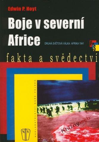 Edwin P. Hoyt: Boje v severní Africe cena od 79 Kč