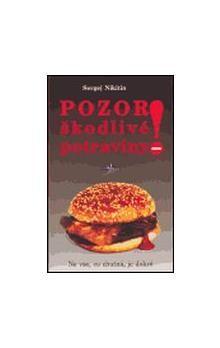 Sergej Nikitin: Pozor! Škodlivé potraviny cena od 165 Kč