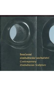 Národní galerie v Praze Současné zimbabwské sochařství/ Contemporary Zimbabwean Sculpture cena od 207 Kč