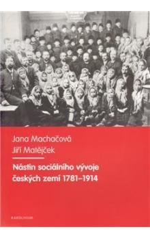 Jana Machačová: Nástin sociálního vývoje českých zemí 1781-1914 cena od 300 Kč